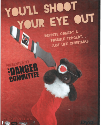 You'll Shoot Your Eye Out The Danger Committee
